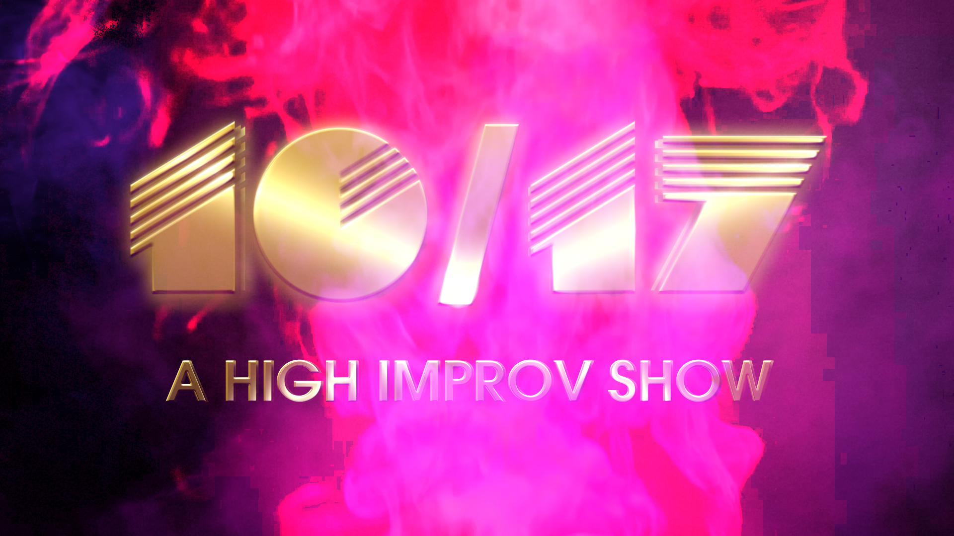 10/17: A High Improv Show